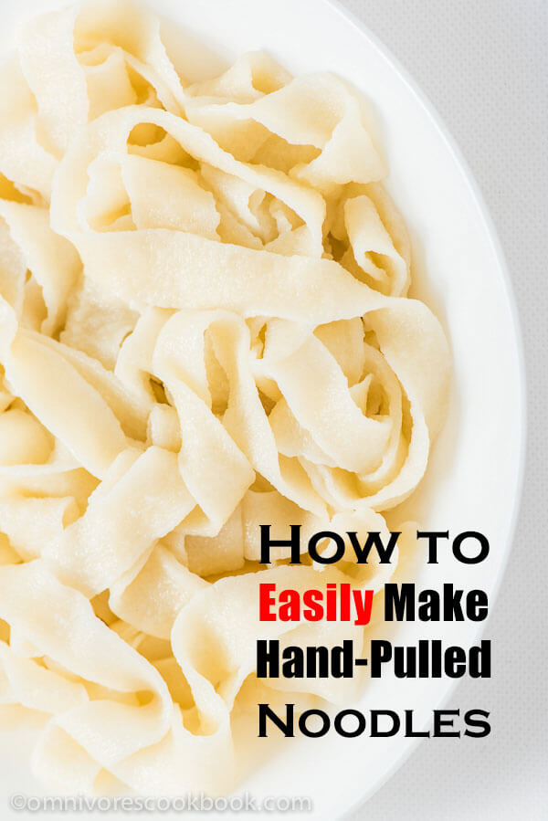 Easy Hand-Pulled Noodles Recipe | omnivorescookbook.com