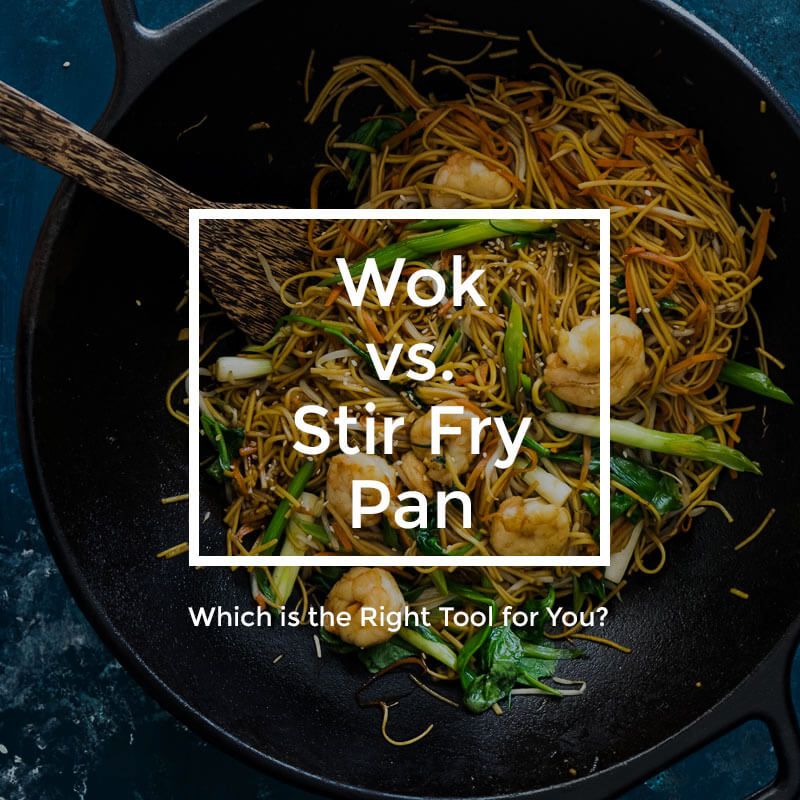 Wok vs Stir Fry Pan - Which is the Right Tool for You?
