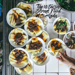 Top 10 Sichuan Street Food in Chengdu | China | Travel | Tour | Food Tour | Tips | Destinations |