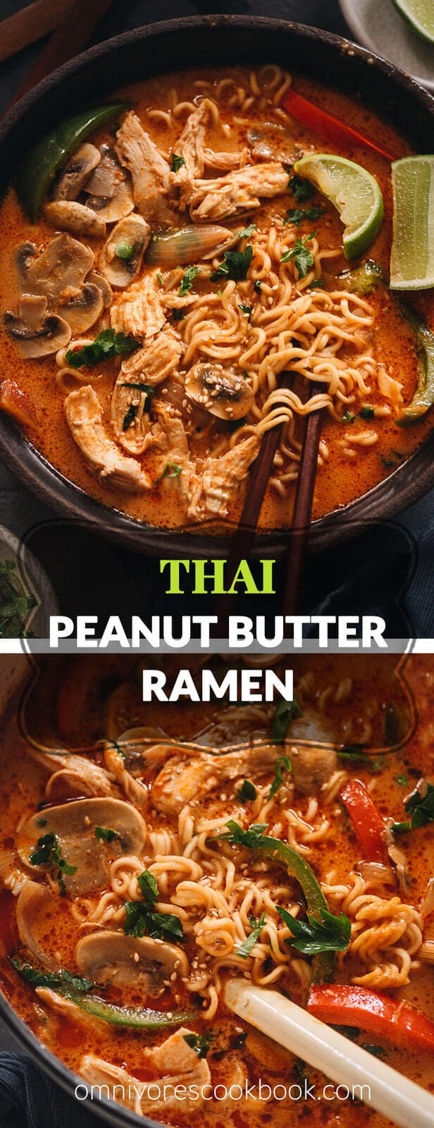 This Thai peanut butter ramen is a perfect dish for your weekday dinner. The tender noodles, juicy chicken and colorful veggies are soaked in a rich broth that is nutty, savory, spicy and sweet. It's so easy to make and you can easily make it into a vegan version as well.
