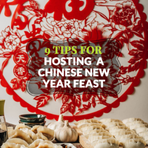 9 Tips to Host a Successful Chinese New Year Feast | Learn all the secrets to hosting a great Chinese New Year dinner party at home.