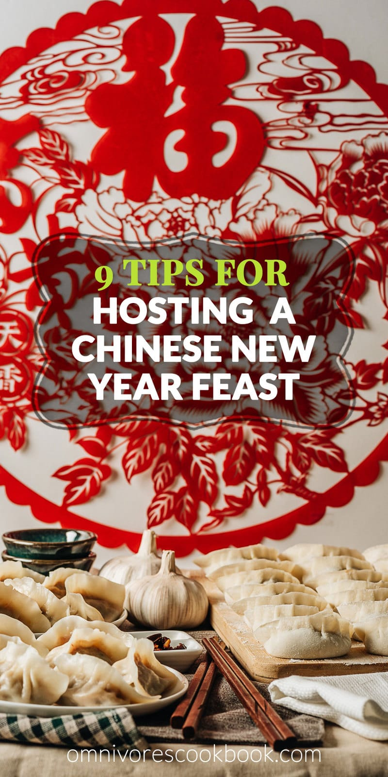 9 Tips to Host a Successful Chinese New Year Feast   Learn all the secrets to hosting a great Chinese New Year dinner party at home.