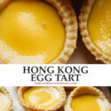 Authentic Chinese bakery style Hong Kong egg tart that features flaky crumbly pastry crust filled with a sweet creamy custard that you'll want to eat morning, noon, and night!